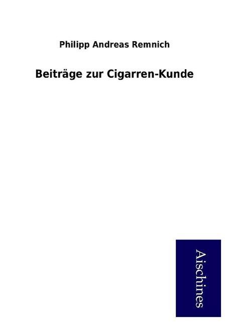 Beiträge zur Cigarren-Kunde, Philipp Andreas Remnich
