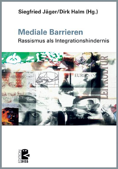 Mediale Barrieren: Rassismus als Integrationshindernis;