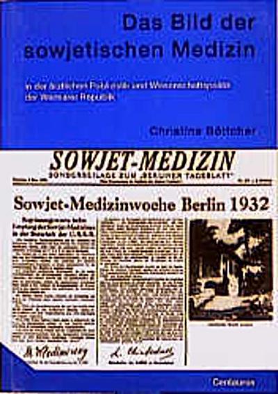 Das Bild der sowjetischen Medizin in der ärztlichen Publizistik und Wissenschaftspolitik der Weimarer Republik