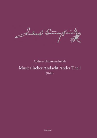 Andreas-Hammerschmidt-Werkausgabe Band 2: Musicalischer Andacht Ander Theil (1641)