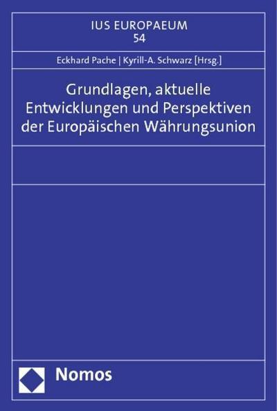 Grundlagen, aktuelle Entwicklungen und Perspektiven der Europäischen Währungsunion