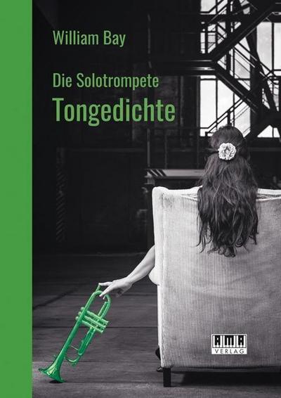 Die Solotrompete: Tongedichte