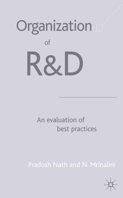 Organization of R&d: An Evaluation of Best Practices