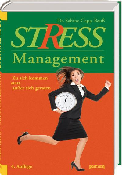 Stress-Management; Zu sich kommen statt außer sich geraten   ;
