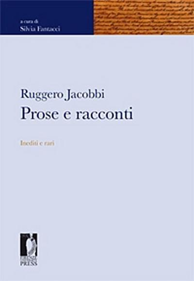 Ruggero Jacobbi. Prose e racconti - Inediti e rari