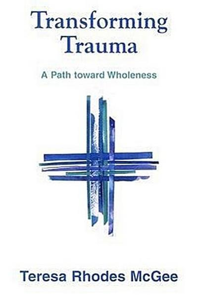 Transforming Trauma: A Path Toward Wholeness