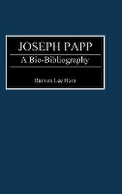 Joseph Papp: A Bio-Bibliography