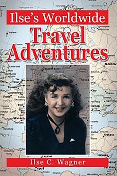 Ilse'S Worldwide Travel Adventures
