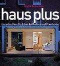 Haus plus. . Innovative Ideen für Anbau, Aufs ...