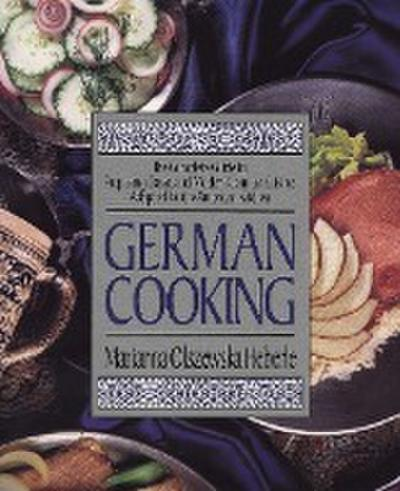 German Cooking: The Complete Guide to Preparing Classic and Modern German Cuisine, Adapted for the American Kitchen - HP Books - Taschenbuch, Englisch, Marianna Olszewska Heberle, The Complete Guide to Preparing Classic and Modern German Cuisine. Adapted for the American Kitchen, The Complete Guide to Preparing Classic and Modern German Cuisine. Adapted for the American Kitchen