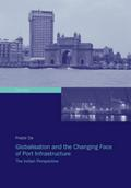 Globalisation and the Changing Face of Port Infrastructure