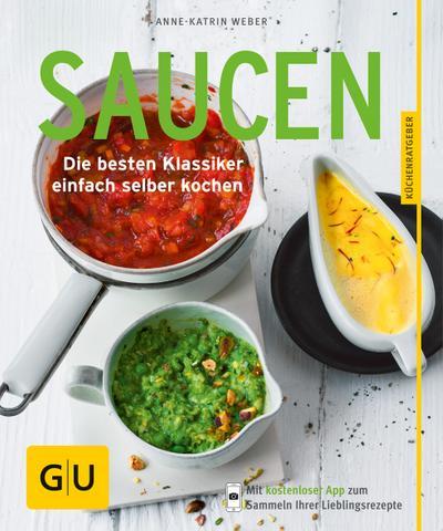Saucen; Die besten Klassiker einfach selber kochen; GU KüchenRatgeber; Deutsch