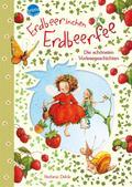Erdbeerinchen Erdbeerfee - Die schönsten Vorlesegeschichten