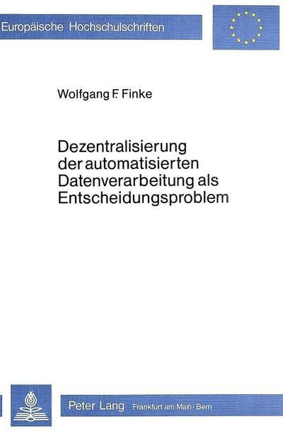 Dezentralisierung der automatisierten Datenverarbeitung als Entscheidungsproblem