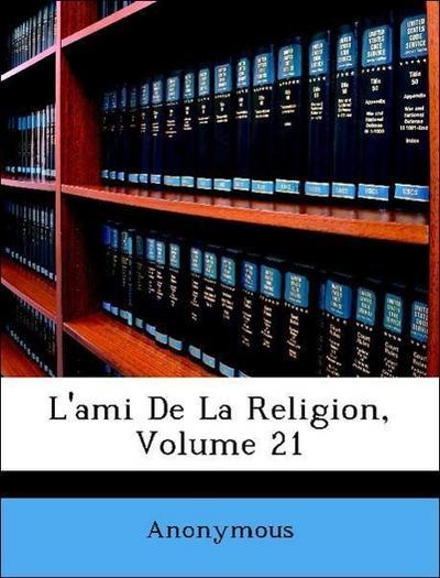 L'ami De La Religion, Volume 21
