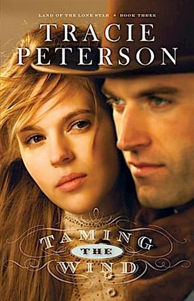 Taming the Wind (Land of the Lone Star Book #3)
