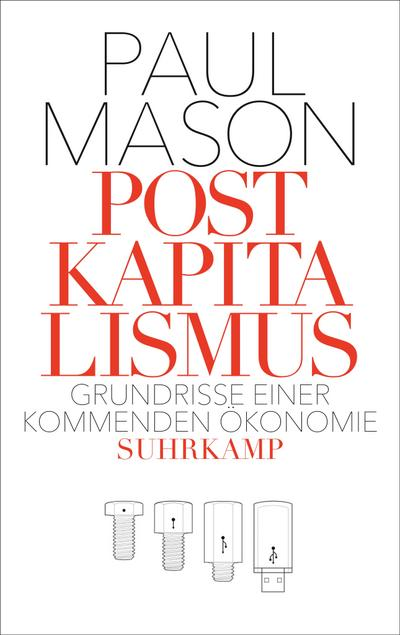 Postkapitalismus: Grundrisse einer kommenden Ökonomie (suhrkamp taschenbuch)