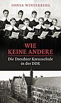 Wie keine andere; Die Dresdner Kreuzschule in ...