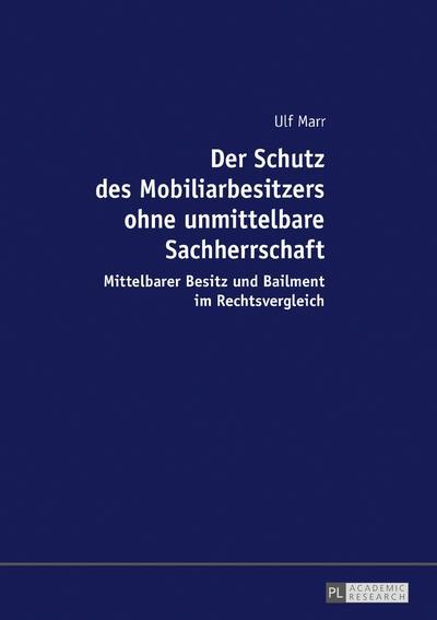 Der Schutz des Mobiliarbesitzers ohne unmittelbare Sachherrschaft