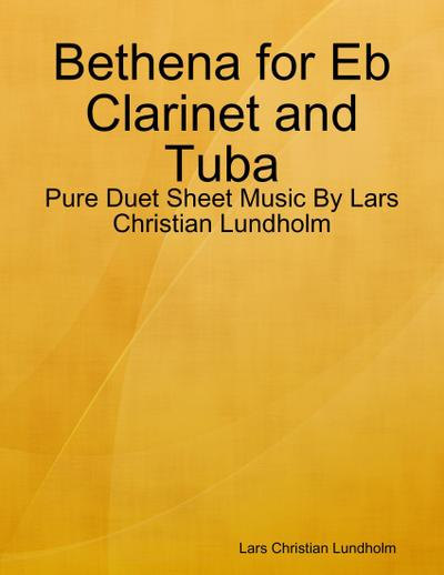 Bethena for Eb Clarinet and Tuba - Pure Duet Sheet Music By Lars Christian Lundholm