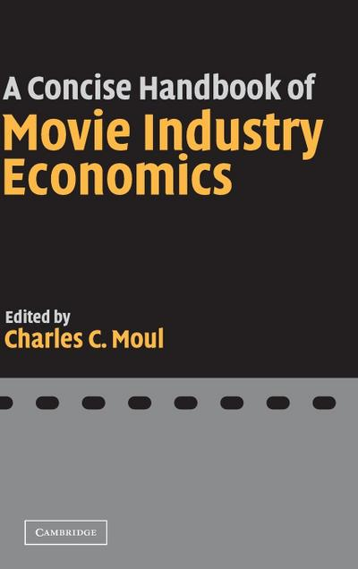 A Concise Handbook of Movie Industry Economics
