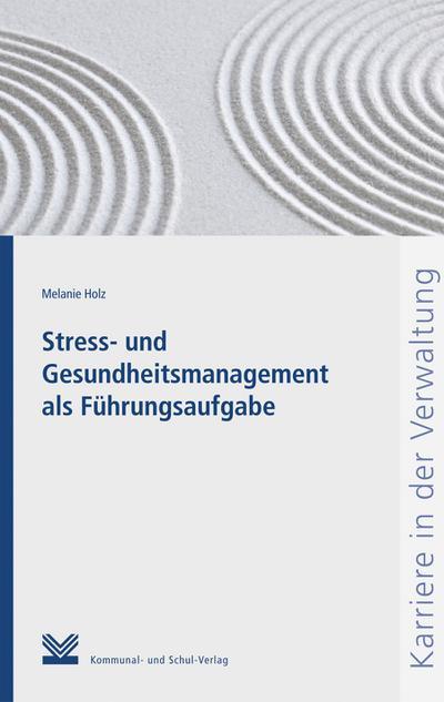 Stress- und Gesundheitsmanagement als Führungsaufgabe