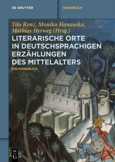 Literarische Orte in deutschsprachigen Erzählungen des Mittelalters