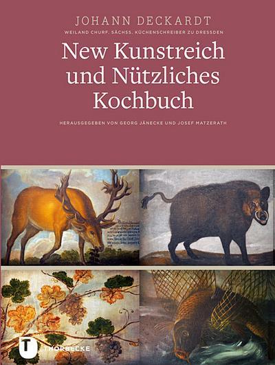 New Kunstreich und Nützliches Kochbuch,Leipzig 1611: Ein schönes nützliches vnndt köstliches Kochbuch vor Fürstliche personenn