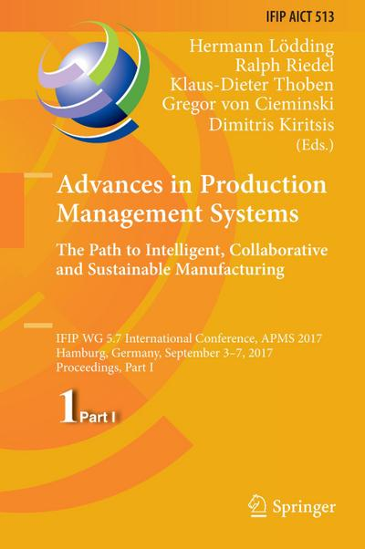 Advances in Production Management Systems. The Path to Intelligent, Collaborative and Sustainable Manufacturing