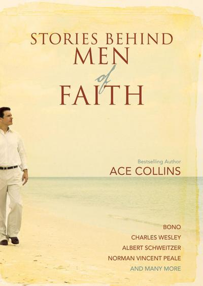 Stories Behind Men of Faith
