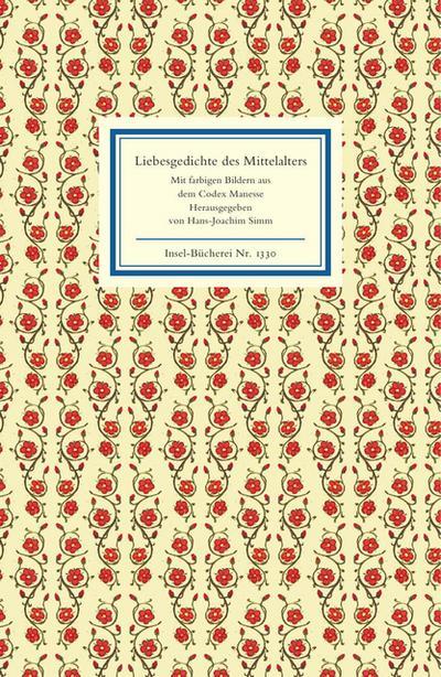 Liebesgedichte des Mittelalters: Wie sich minne hebt, daz weiz ich wol (Insel-Bücherei)