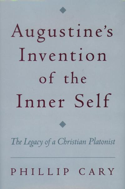 Augustine's Invention of the Inner Self