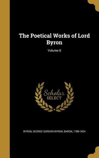 The Poetical Works of Lord Byron; Volume 8