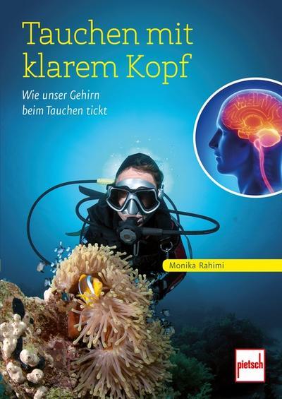 Tauchen mit klarem Kopf; Wie unser Gehirn beim Tauchen tickt; Deutsch; 49 farb. Fotos