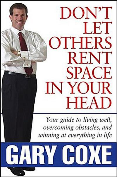 Don't Let Others Rent Space in Your Head