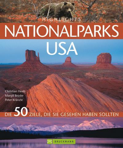 Highlights Nationalparks USA: Die 50 Ziele, die Sie gesehen haben sollten