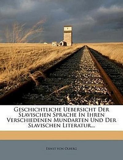 Geschichtliche Uebersicht der slavischen Sprache in ihren verschiedenen Mundarten und der slavischen Literatur