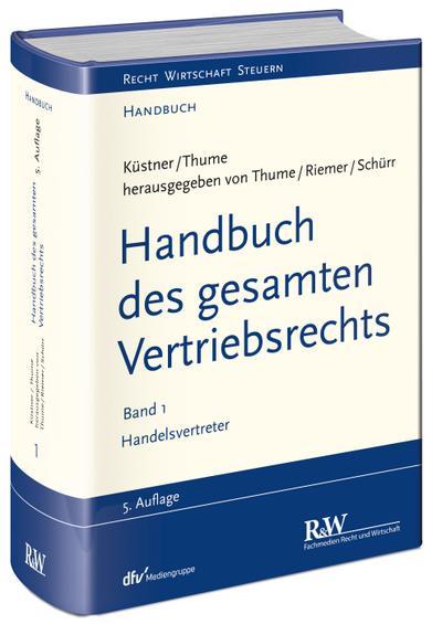 Handbuch des gesamten Vertriebsrechts, Band 1: Handelsvertreter (Recht Wirtschaft Steuern - Handbuch)