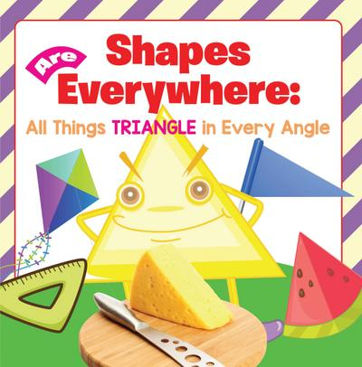 Shapes Are Everywhere: All Things Triangle in Every Angle