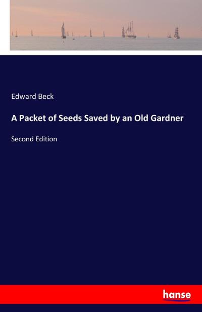 A Packet of Seeds Saved by an Old Gardner