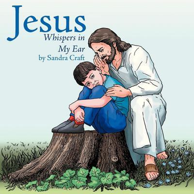 Jesus Whispers in My Ear