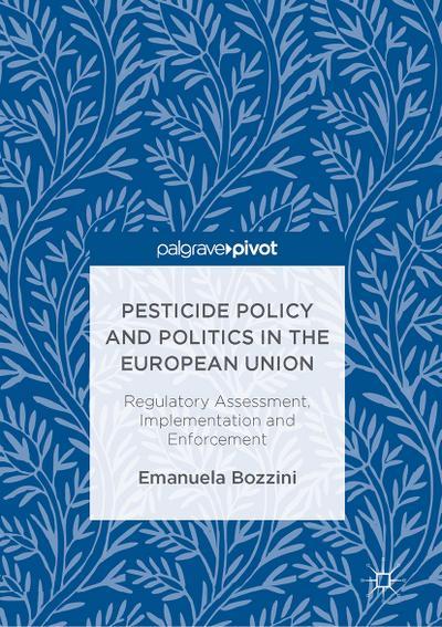 Pesticide Policy and Politics in the European Union