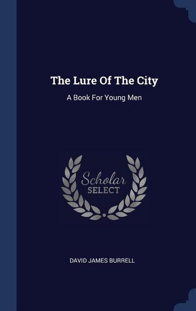 The Lure of the City: A Book for Young Men