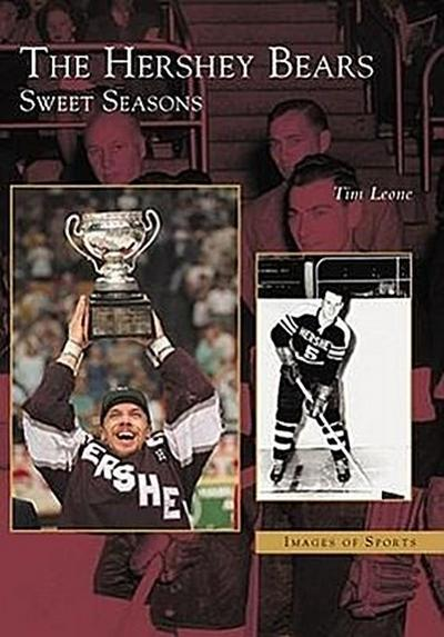 The:  Hershey Bears: Sweet Seasons