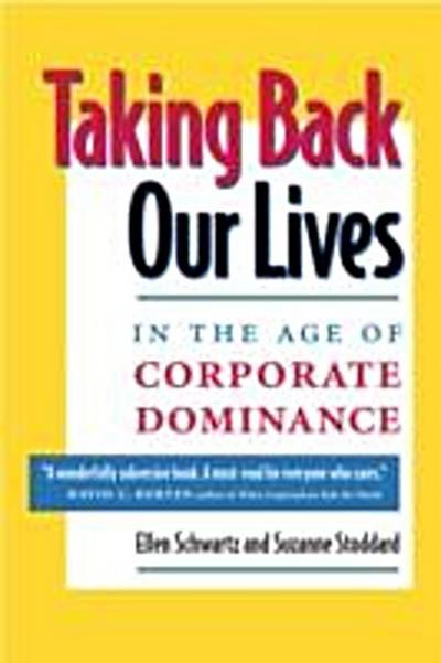 Taking Back Our Lives in the Age of Corporate Dominance