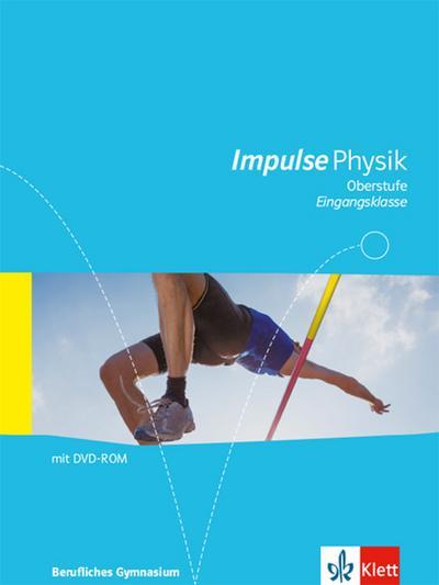 Impulse Physik. Schülerbuch Klasse 11. Ausgabe Berufliche Gymnasien. Baden-Württemberg ab 2017
