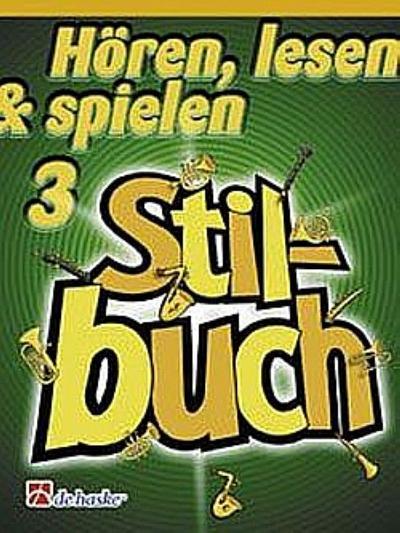 Hören lesen und spielen Band 3Stilbuch  für Saxophon