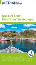 MERIAN live! Reiseführer MERIAN live! Kreuzfahrt Nördliches Westeuropa; Mit dem Schiff nach Hamburg, Belgien, Niederlande, Frankreich, Großbritannien, Irland und Island; MERIAN live; Deutsch