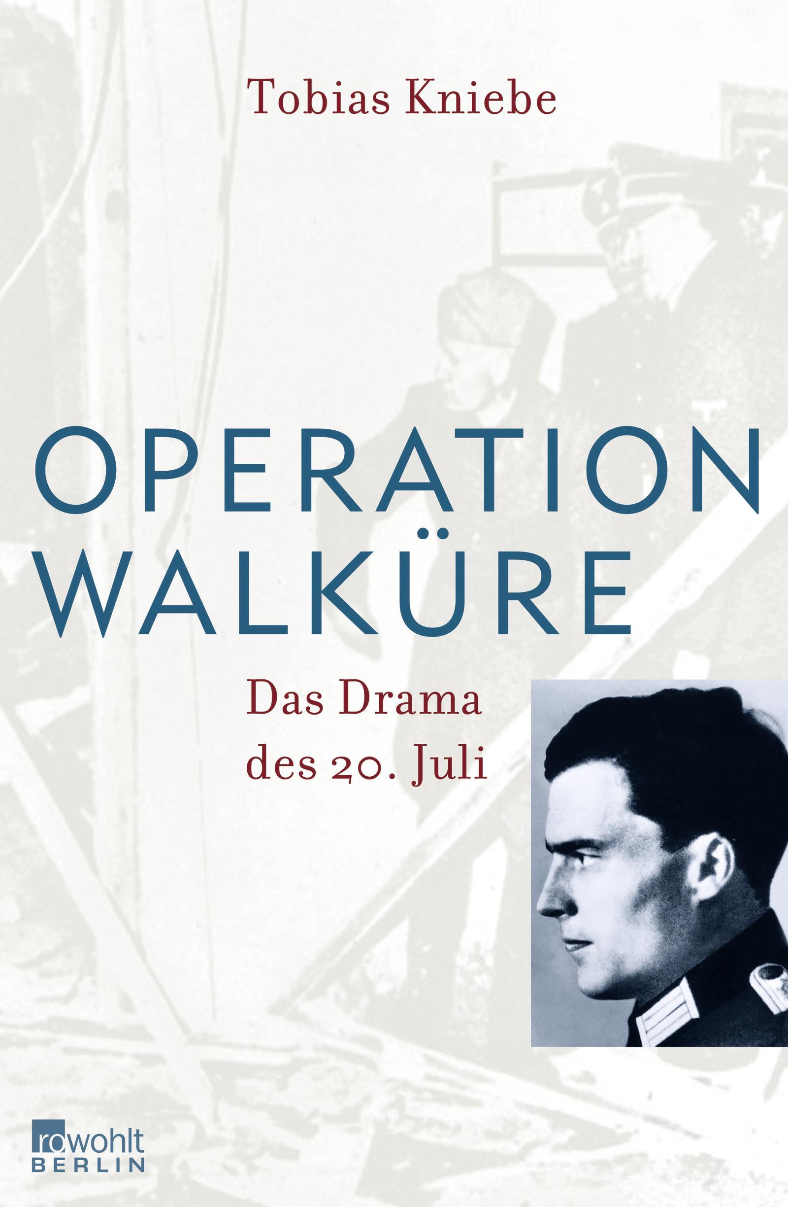 Operation Walküre Tobias Kniebe