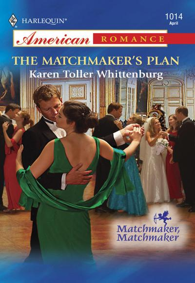 The Matchmaker's Plan (Mills & Boon American Romance)